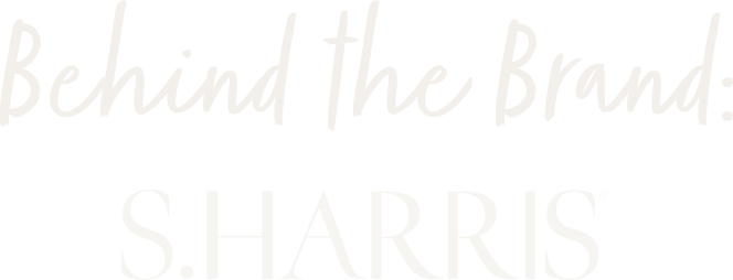 Behind the Brand: S. Harris
